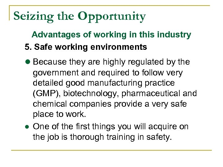 Seizing the Opportunity Advantages of working in this industry 5. Safe working environments ●