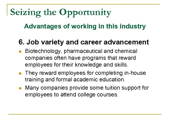 Seizing the Opportunity Advantages of working in this industry 6. Job variety and career