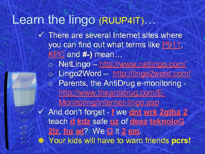 Learn the lingo (RUUP 4 IT)… ü There are several Internet sites where you