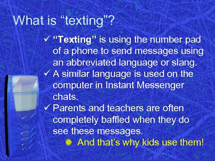 """What is """"texting""""? ü """"Texting"""" is using the number pad of a phone to"""
