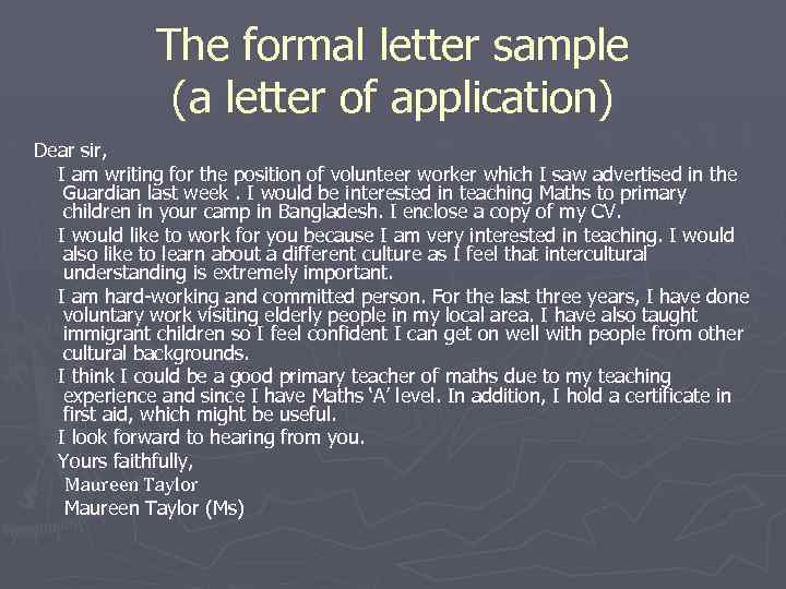 The formal letter sample (a letter of application) Dear sir, I am writing for
