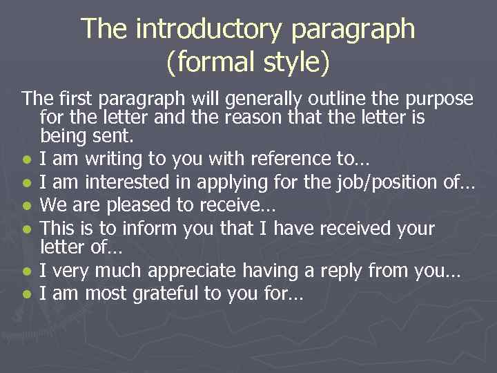 The introductory paragraph (formal style) The first paragraph will generally outline the purpose for