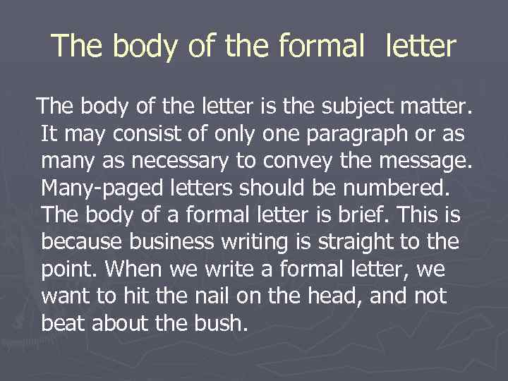The body of the formal letter The body of the letter is the subject