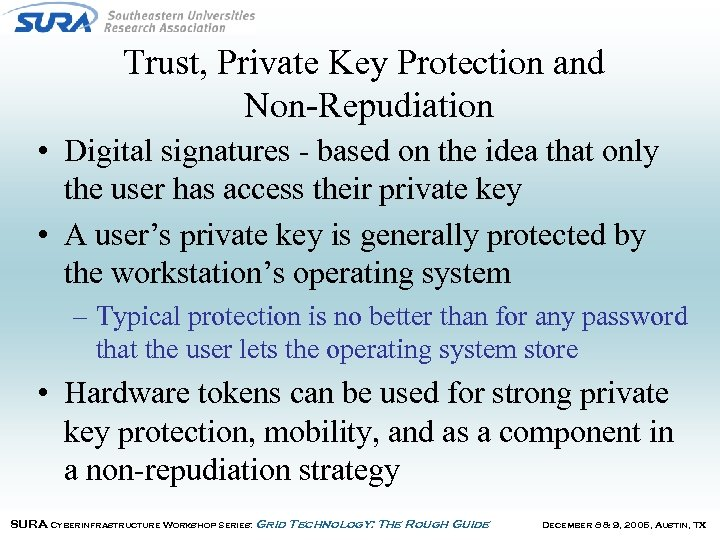 Trust, Private Key Protection and Non-Repudiation • Digital signatures - based on the idea