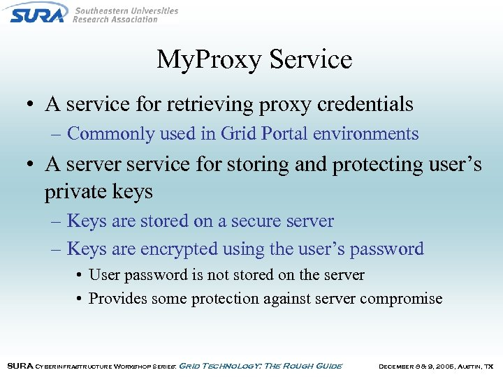 My. Proxy Service • A service for retrieving proxy credentials – Commonly used in