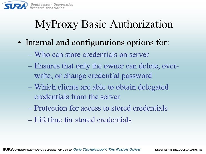 My. Proxy Basic Authorization • Internal and configurations options for: – Who can store