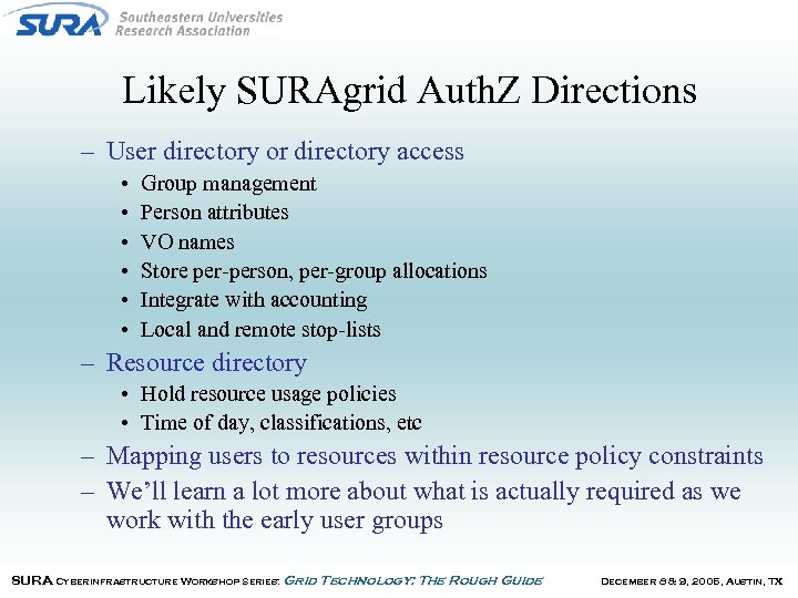 Likely SURAgrid Auth. Z Directions – User directory or directory access • • •