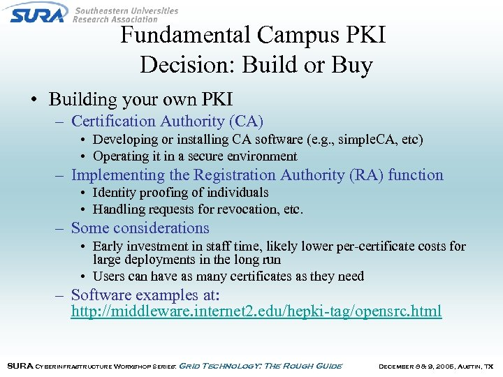 Fundamental Campus PKI Decision: Build or Buy • Building your own PKI – Certification