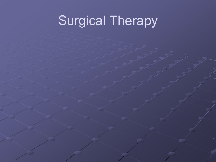 Surgical Therapy