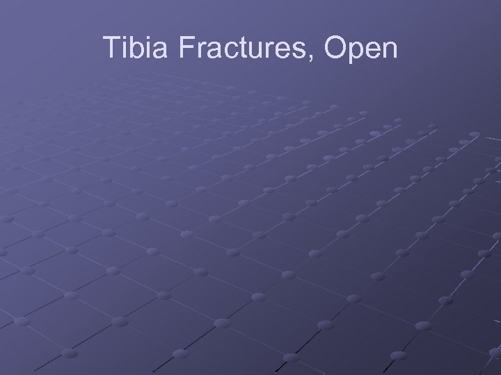 Tibia Fractures, Open