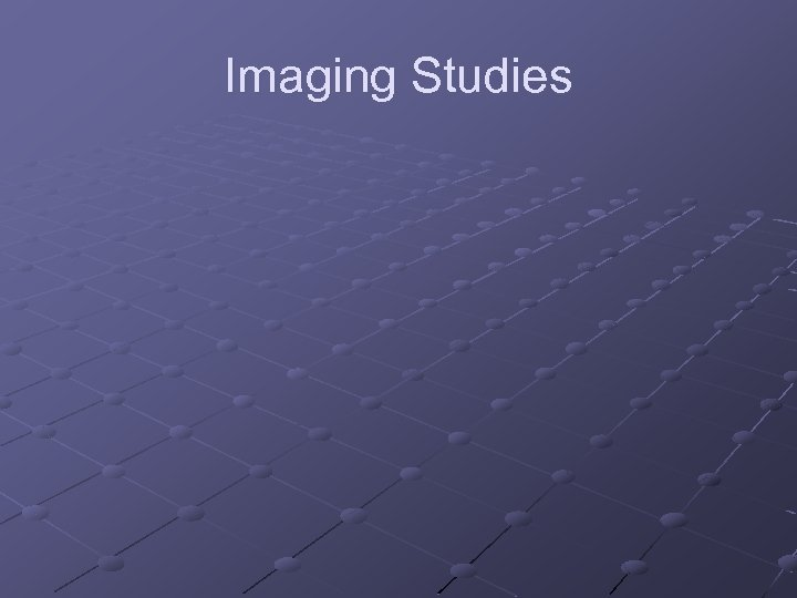 Imaging Studies