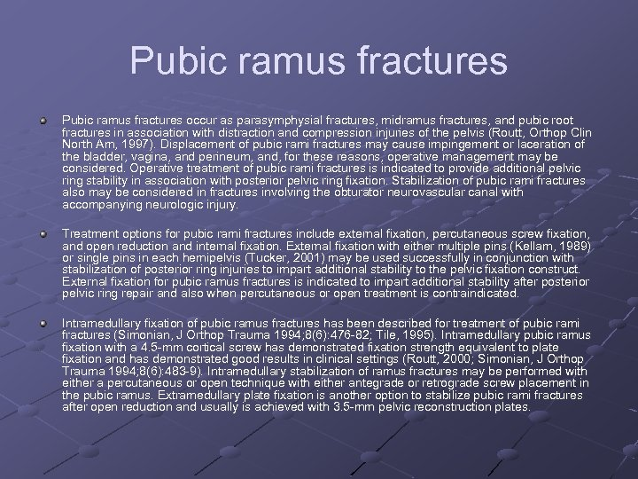Pubic ramus fractures occur as parasymphysial fractures, midramus fractures, and pubic root fractures in
