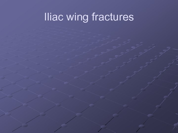Iliac wing fractures