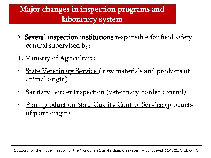 Major changes in inspection programs and laboratory system » Several inspection institutions responsible for