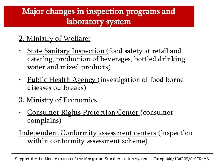 Major changes in inspection programs and laboratory system 2. Ministry of Welfare: • State