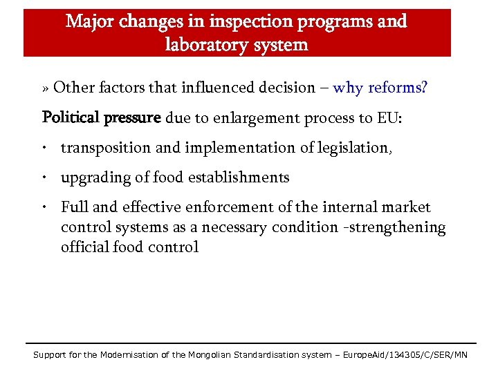 Major changes in inspection programs and laboratory system » Other factors that influenced decision