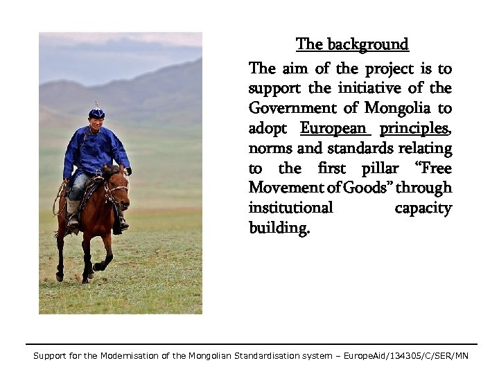 The background The aim of the project is to support the initiative of the