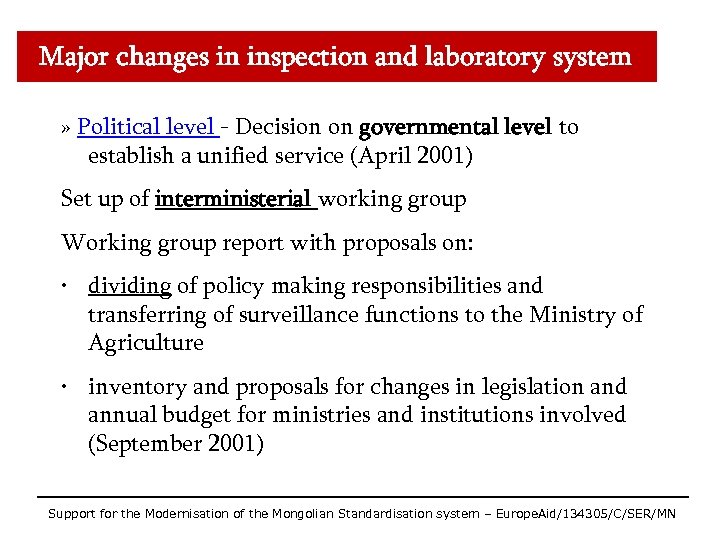 Major changes in inspection and laboratory system » Political level - Decision on governmental