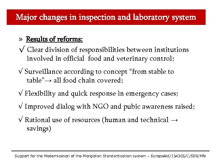 Major changes in inspection and laboratory system » Results of reforms: √ Clear division