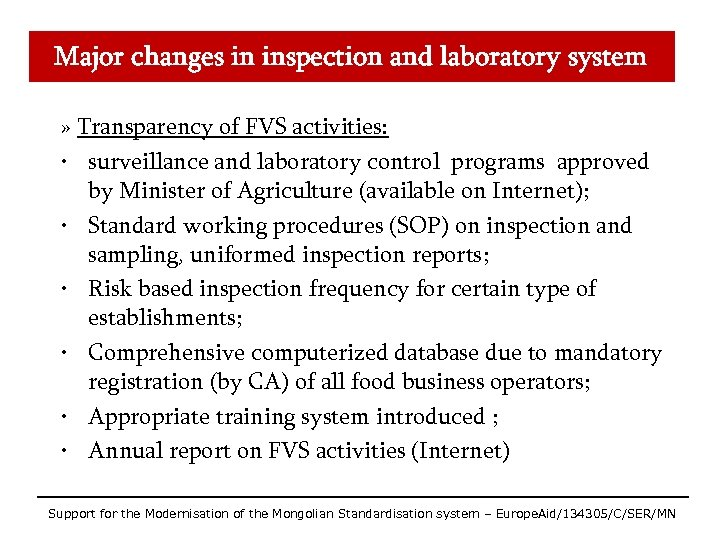 Major changes in inspection and laboratory system » Transparency of FVS activities: • surveillance