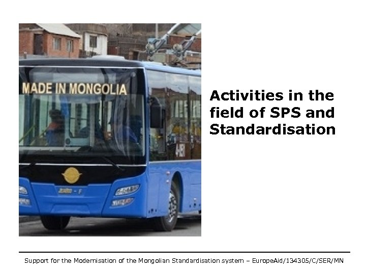 Activities in the field of SPS and Standardisation Support for the Modernisation of the