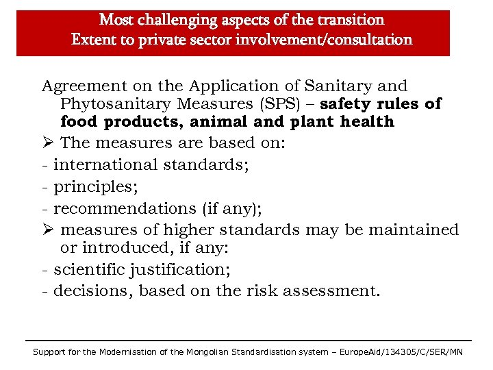 Most challenging aspects of the transition Extent to private sector involvement/consultation Agreement on the