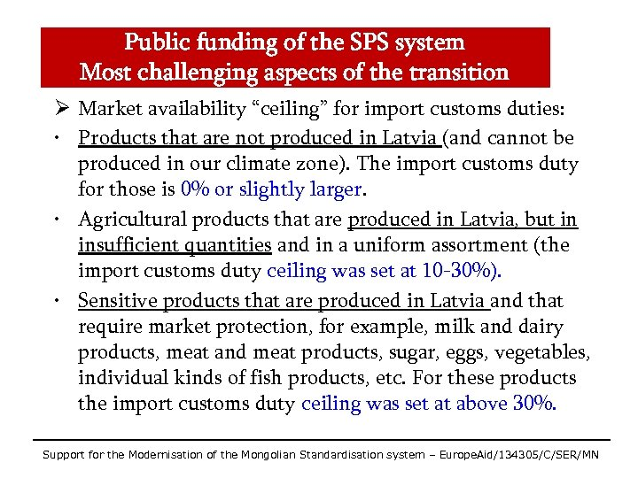 Public funding of the SPS system Most challenging aspects of the transition Ø Market