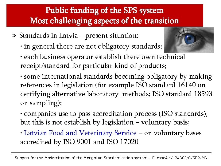 Public funding of the SPS system Most challenging aspects of the transition » Standards