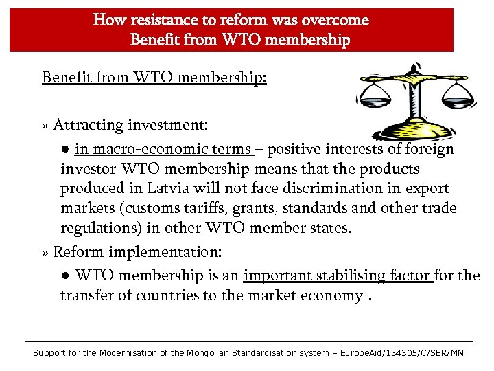 How resistance to reform was overcome Benefit from WTO membership: » Attracting investment: ●