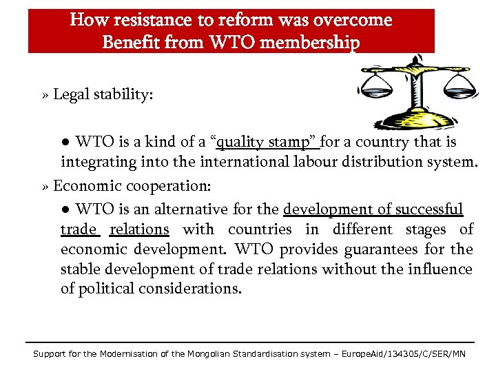 How resistance to reform was overcome Benefit from WTO membership » Legal stability: ●