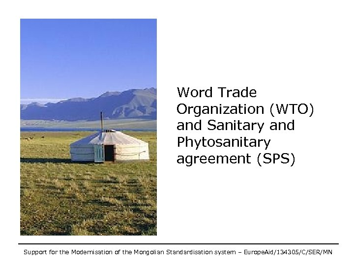 Word Trade Organization (WTO) and Sanitary and Phytosanitary agreement (SPS) Support for the Modernisation