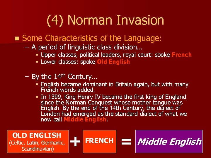 (4) Norman Invasion n Some Characteristics of the Language: – A period of linguistic