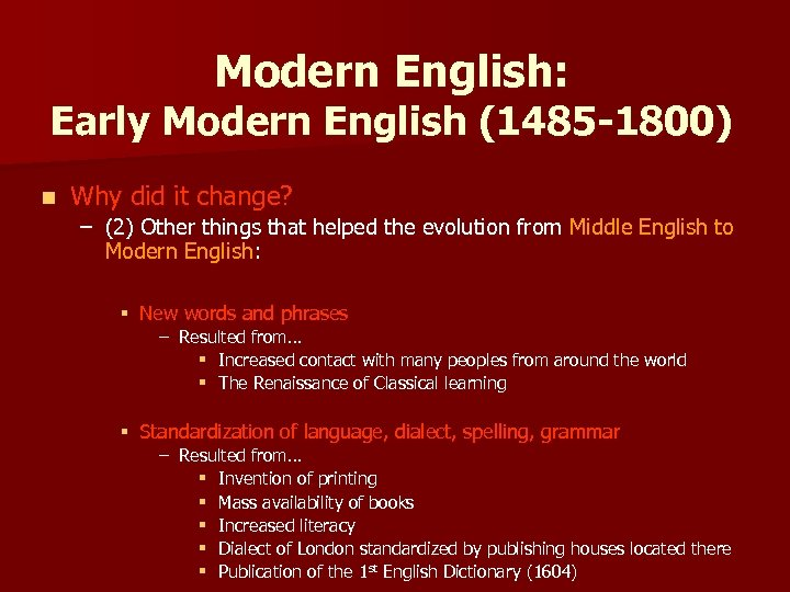 Modern English: Early Modern English (1485 -1800) n Why did it change? – (2)