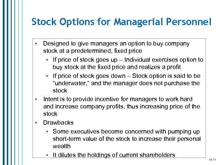 Stock Options for Managerial Personnel • • • Designed to give managers an option