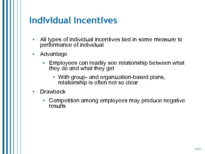 Individual Incentives • All types of individual incentives tied in some measure to performance