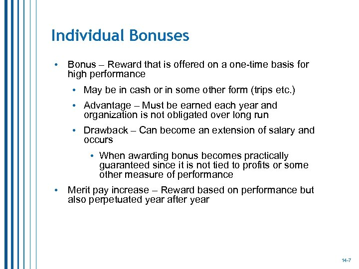 Individual Bonuses • Bonus – Reward that is offered on a one-time basis for