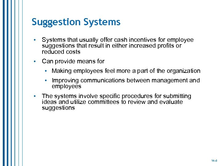 Suggestion Systems • Systems that usually offer cash incentives for employee suggestions that result