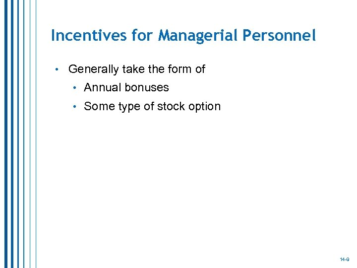 Incentives for Managerial Personnel • Generally take the form of • Annual bonuses •