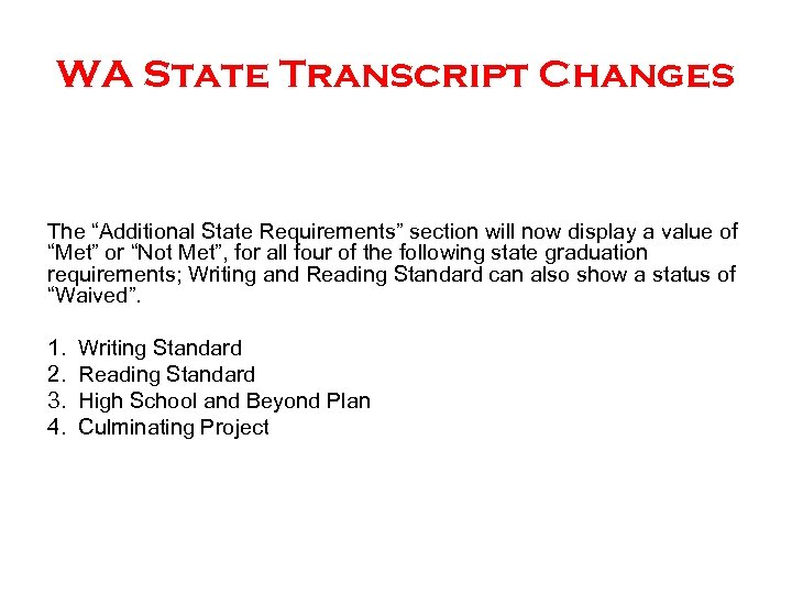 "WA State Transcript Changes The ""Additional State Requirements"" section will now display a value"