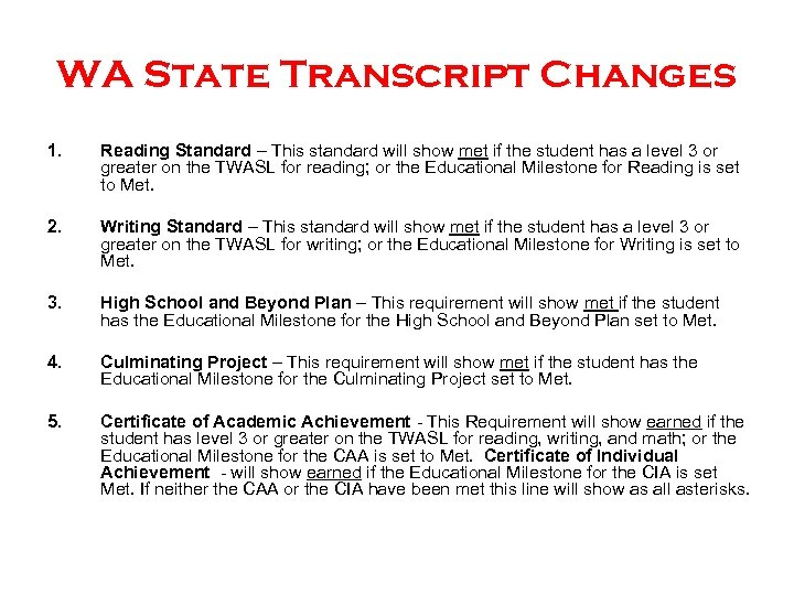 WA State Transcript Changes 1. Reading Standard – This standard will show met if