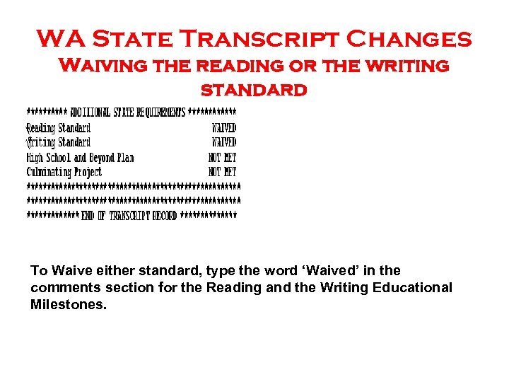 WA State Transcript Changes Waiving the reading or the writing standard To Waive either