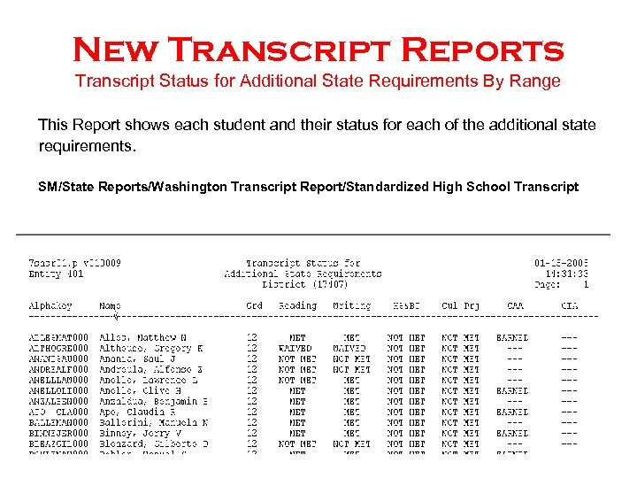 New Transcript Reports Transcript Status for Additional State Requirements By Range This Report shows