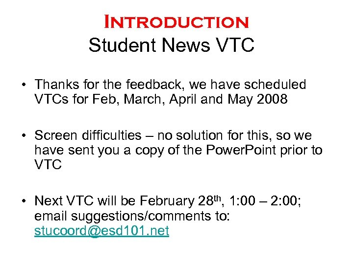 Introduction Student News VTC • Thanks for the feedback, we have scheduled VTCs for