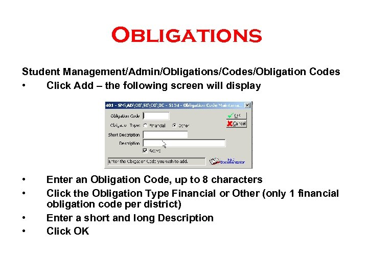 Obligations Student Management/Admin/Obligations/Codes/Obligation Codes • Click Add – the following screen will display •