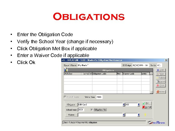 Obligations • • • Enter the Obligation Code Verify the School Year (change if