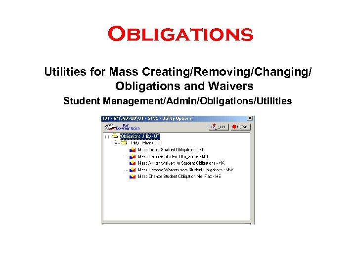 Obligations Utilities for Mass Creating/Removing/Changing/ Obligations and Waivers Student Management/Admin/Obligations/Utilities