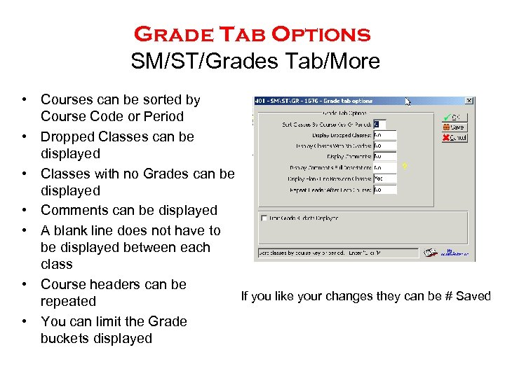 Grade Tab Options SM/ST/Grades Tab/More • Courses can be sorted by Course Code or