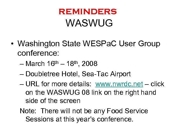 reminders WASWUG • Washington State WESPa. C User Group conference: – March 16 th