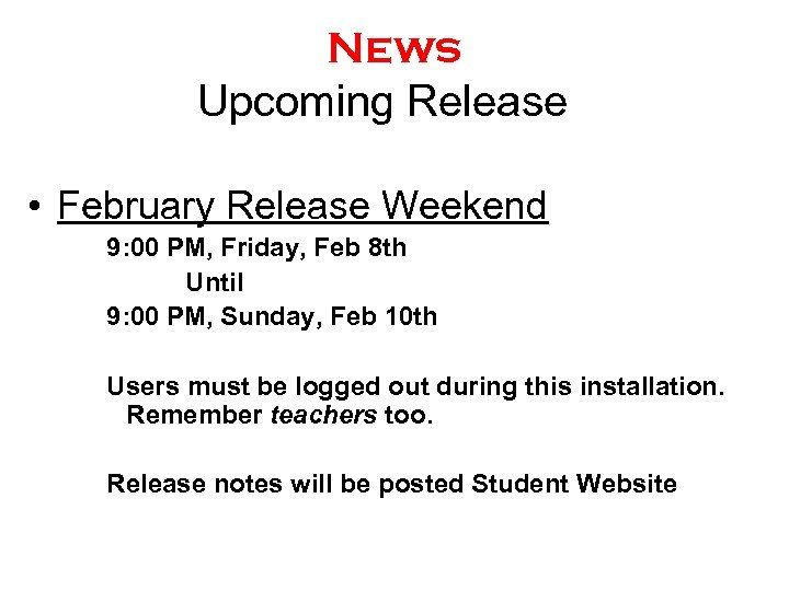 News Upcoming Release • February Release Weekend 9: 00 PM, Friday, Feb 8 th