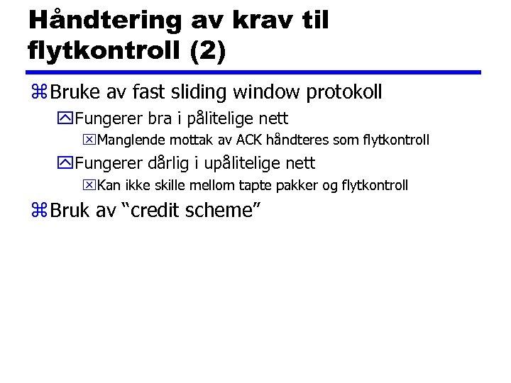 Håndtering av krav til flytkontroll (2) z Bruke av fast sliding window protokoll y.